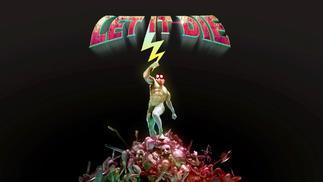 《Let It Die》:愿君勿死