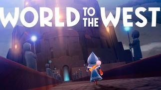 《特斯拉学徒》团队新作《World to the West》上架Steam,卡通风格ARPG